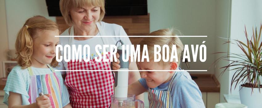 Como ser uma boa avó?