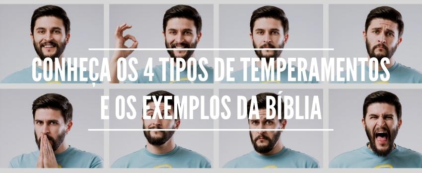 Conheça os 4 tipos de temperamentos e os exemplos da Bíblia