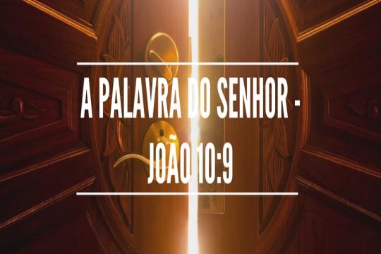 A palavra do Senhor - João 10:9