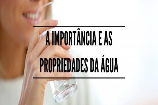 A importância e as propriedades da água