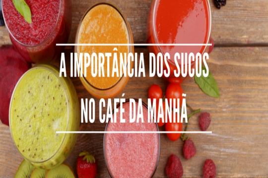 A importância dos sucos no café da manhã